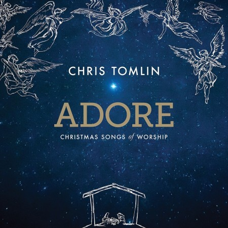 Chris Tomlin Adore, New Christmas Music! Giveaway Too! 12/13